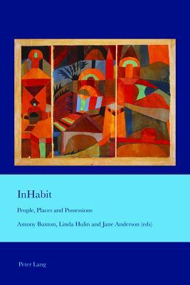 Inhabit: People, Places and Possessions