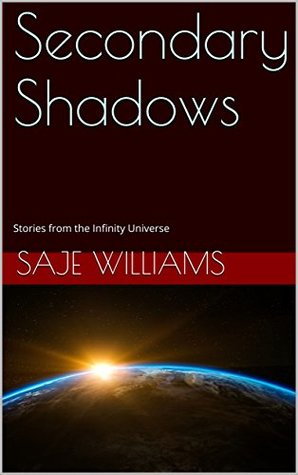 Secondary Shadows: Stories from the Infinity Universe