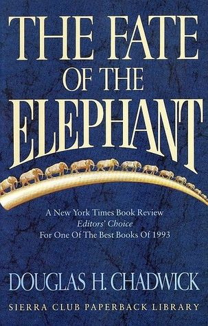 The Fate Of The Elephant By Douglas H Chadwick