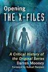 Opening the X-Files: A Critical History of the Original Series