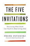 The Five Invitations by Frank Ostaseski
