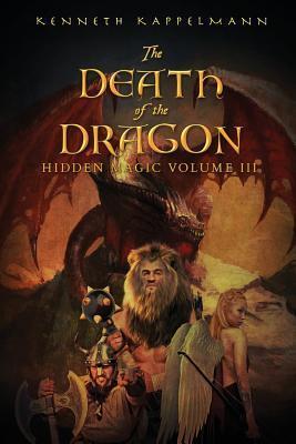 The Death of the Dragon: Hidden Magic, Volume III