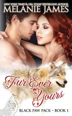 Fur Ever Yours by Melanie  James