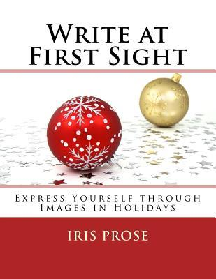 Write at First Sight: Express Yourself Through Images in Holidays
