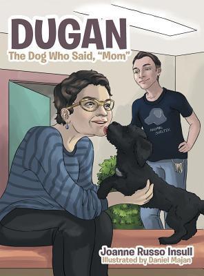 Dugan: The Dog Who Said, Mom