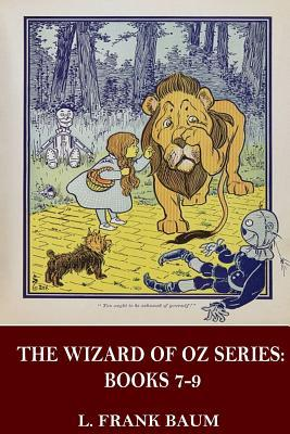 The Wizard of Oz Series: Books 7-9