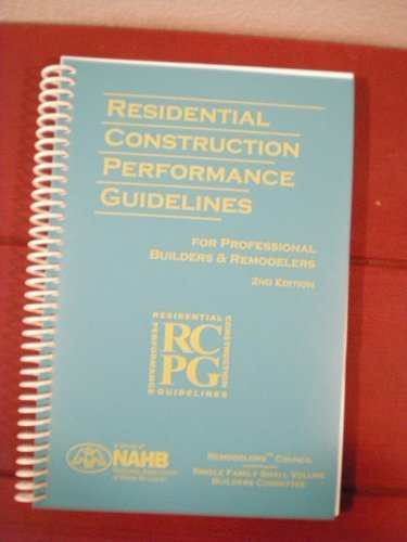 Residential Construction Performance Guidelines for Professional Builders & Remodelers