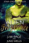 Alien Frog Prince (Star-Crossed Tales, #3)