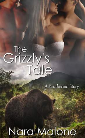 The Grizzly's Tale by Nara Malone