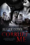 Corrupt Me by Jillian  Quinn