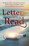 Letters Never Meant to be Read by Marc Crepeaux