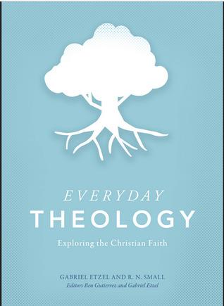 Everyday Theology: Exploring The Christian Faith