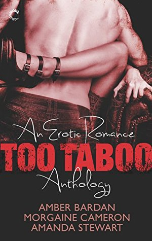 Too Taboo: An Erotic Romance Anthology: Absolve Me/Twice as Hard/Seduction Squad: Captured