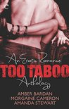 Too Taboo: An Erotic Romance Anthology: Absolve Me\Twice as Hard\Seduction Squad: Captured