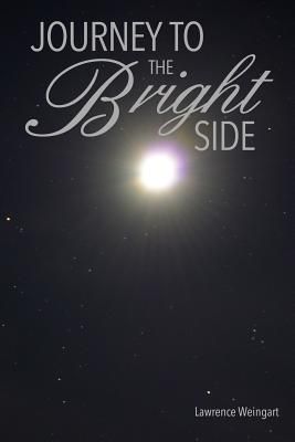Journey to the Bright Side: A Brush with Death, an Experience Beyond This World