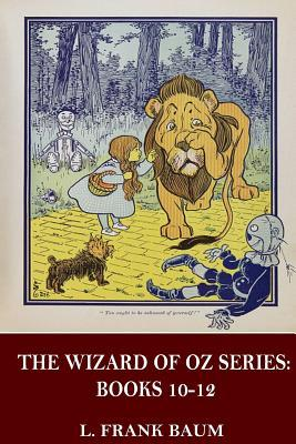 The Wizard of Oz Series: Books 10-12
