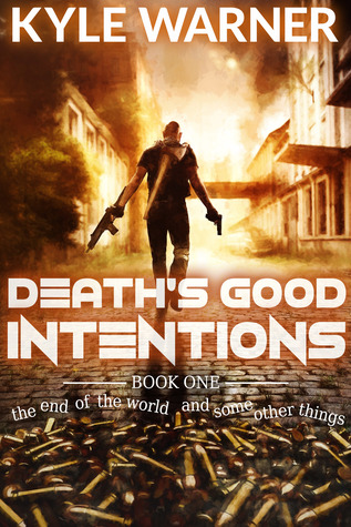 Death's Good Intentions by Kyle Warner