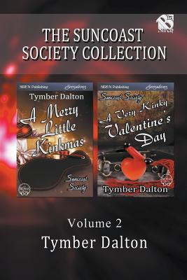 The Suncoast Society Collection, Volume 2: A Merry Little Kinkmas / A Very Kinky Valentine's Day