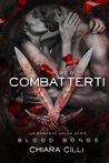 Per Combatterti by Chiara Cilli