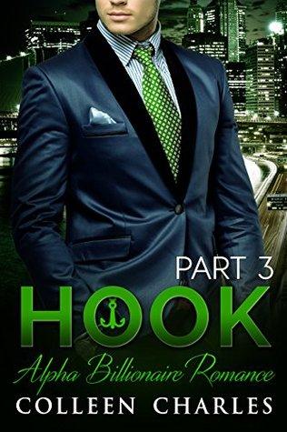Hook: Alpha Billionaire Romance Part 3