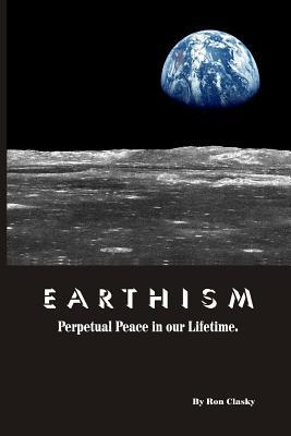 Earthism: Perpetual Peace in our Lifetime