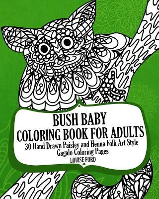 Bush Baby Coloring Book for Adults: 30 Hand Drawn Paisley and Henna Folk Art Style Gagalo Coloring Pages