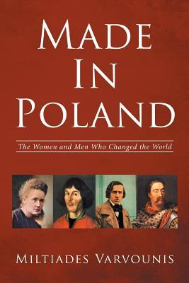 Made in Poland: The Women and Men Who Changed the World