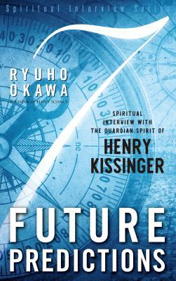 7 Future Predictions: Spiritual Interview with the Guardian Spirit of Henry Kissinger