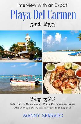 Interview with an Expat: Playa Del Carmen, Mexico: Learn About the Mayan Riviera from Real Expats! Expatriate and Escape the Rat Race!