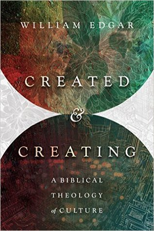 Created and Creating: A Biblical Theology of Culture