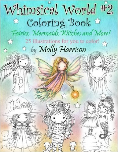 Whimsical World #2 Coloring Book: Fairies, Mermaids, Witches, Angels and More!