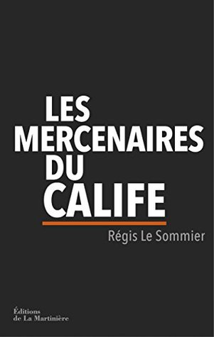Les Mercenaires du calife (NON FICTION)