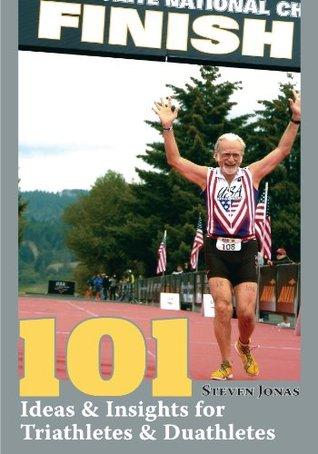 101 Ideas & Insights for Triathletes & Duathletes