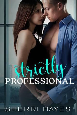 Strictly Professional (Strictly Professional, #1)