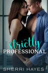 Strictly Professional (Strictly Professional, #1)