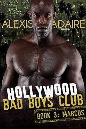 Hollywood Bad Boys Club, Book 3: Marcus