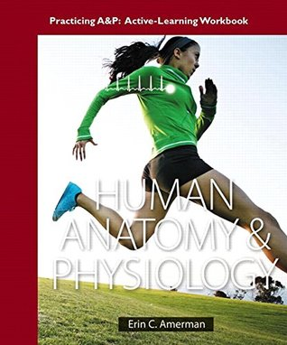Practicing A&P Workbook for Human Anatomy & Physiology