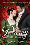 A Merry Darcy Christmas: A Pride and Prejudice Variation (Jane Austen's Darcy and Elizabeth Holiday Series Book 1)