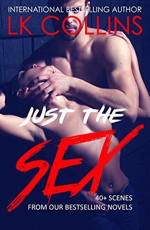 Just The Sex: 40-plus steamy sex scenes