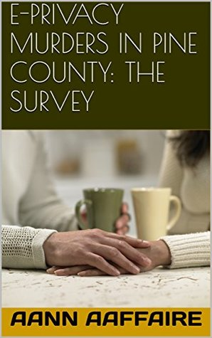 E-PRIVACY MURDERS IN PINE COUNTY: THE SURVEY