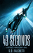 43 Seconds: A Short Story