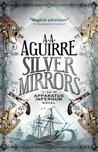 Silver Mirrors (Apparatus Infernum 2)