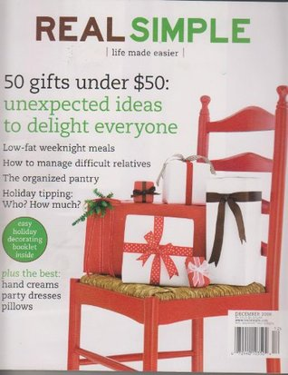 Real Simple: Life Made Easier Magazine December 2006 - Unexpected Gift Ideas (ePUB)