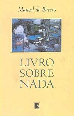 Livro Sobre Nada by Manoel de Barros