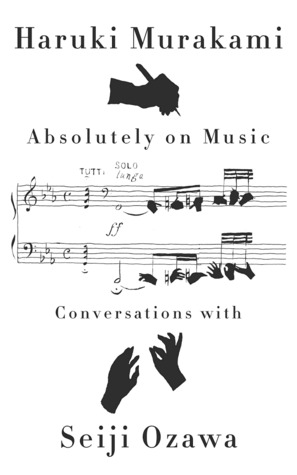 Absolutely On Music Conversations With Seiji Ozawa By Haruki Murakami