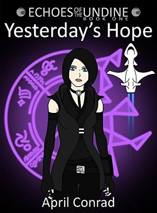Yesterday's Hope (Echoes of the Undine Book 1)