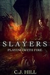 Playing with Fire (Slayers, #3)