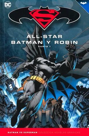 All-Star Batman y Robin, Parte 1 (Colección Novelas Gráficas Batman y Superman, #1)