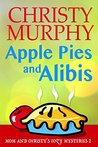 Apple Pies and Alibis (Mom and Christy's Mysteries #2)