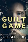 Guilt Game by L.J. Sellers